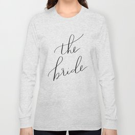 the bride Long Sleeve T-shirt