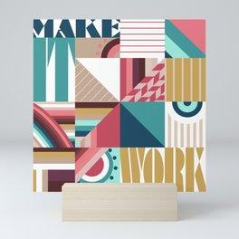 Make It Work Mini Art Print