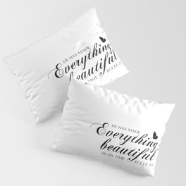 Eccle 3:11 He has made everything beautiful in its time.Christian Bible Verse Pillow Sham