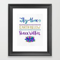 Sky Above Earth Below Peace Within Framed Art Print