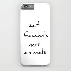 eat fascists not animals Slim Case iPhone 6s