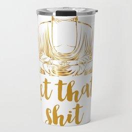 Inspirational Print Do Epic Shit Good Vibes Only Positive Inspiration Positive Vibes Printable Art Travel Mug