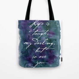 Life is Tough in Navy Blue Tote Bag
