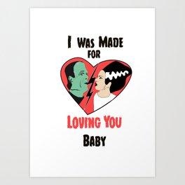 Made For Loving You Art Print