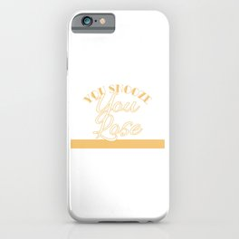 """""""You Snooze You Lose"""" tee design. Funny and hilarious tee design perfect gift to your family too!  iPhone Case"""