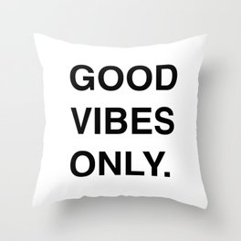 GOOD VIBES ONLY. Throw Pillow