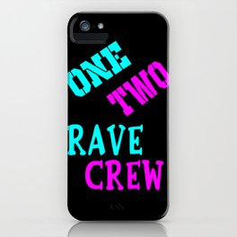 One two rave crew rave logo iPhone Case