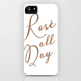 Rosé All Day iPhone Case