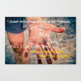 Get Your Hands Dirty, and Reach for the Stars! Canvas Print