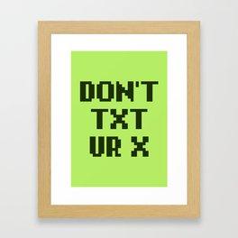 Don't Txt Ur X Framed Art Print