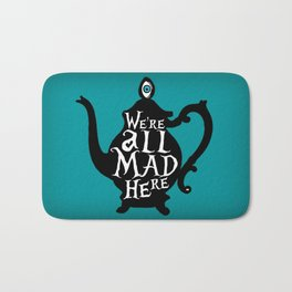 """""""We're all MAD here"""" - Alice in Wonderland - Teapot - 'Alice Blue' Bath Mat"""