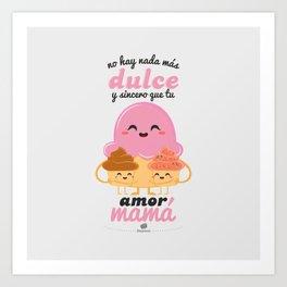 Dulce Mamá Art Print