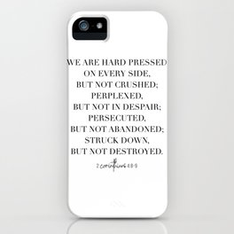 We Are Hard Pressed On Every Side, but Not Crushed... -2 Corinthians 4:8-9 iPhone Case