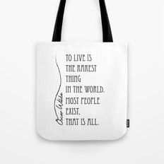 To live is the rarest thing in the world Tote Bag