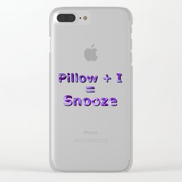 Pillow Plus I Equals Snooze Clear iPhone Case