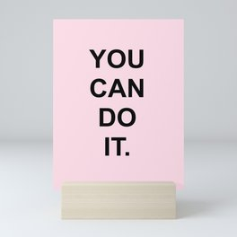 You can do it Pink Mini Art Print