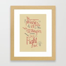 Grace Hopper quote, I always try to Fight That, Color version, inspiration, motivation, sentence Framed Art Print