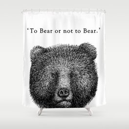 """TypoAnimal - """"To Bear or not to Bear."""" Shower Curtain"""