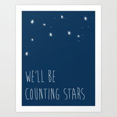 We'll be counting stars  Art Print