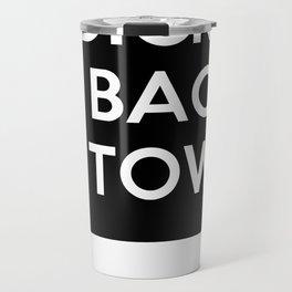 Big Dick Is Back In Town Travel Mug
