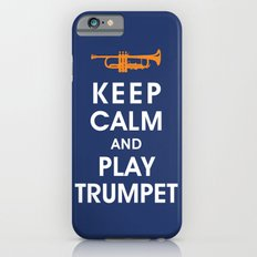 Keep Calm and Play Trumpet iPhone 6s Slim Case