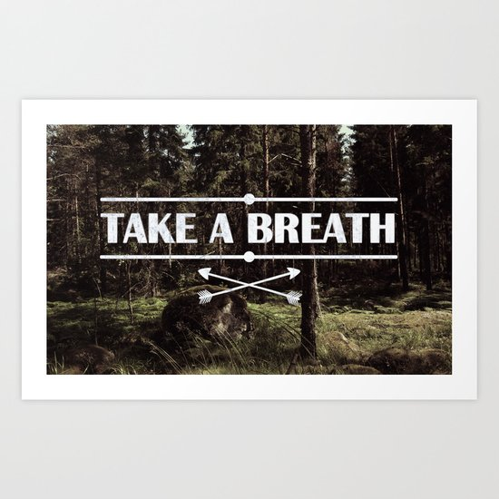Take a breath Art Print