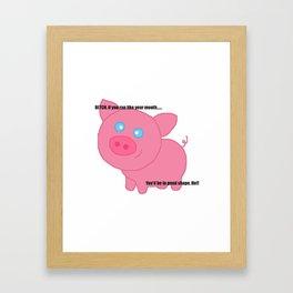 Cute pig insults you Framed Art Print