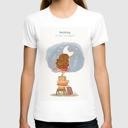 Nothing is out of reach T-shirt