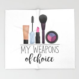 My Weapons Of Choice  |  Makeup Throw Blanket