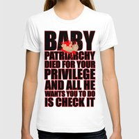 patriarchy T-shirts featuring Baby Patriarchy # 2 by Snarky Tiger Designs