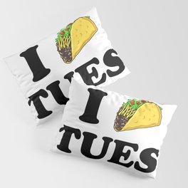 I taco tuesday Pillow Sham
