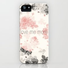 Love Me More iPhone (5, 5s) Slim Case