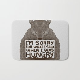 I'm Sorry For What I Said When I Was Hungry Bath Mat