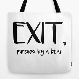 Exit, pursured by a bear - Shakespeare Tote Bag