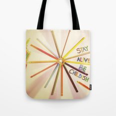 STAY ALIVE BE CHILDISH II Tote Bag