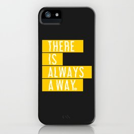 There's Always A Way iPhone Case