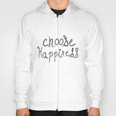 Choose Happiness Hoody