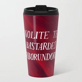 Nolite te bastardes carborundorum Travel Mug