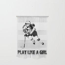 Play Like A Girl - Womens Ice Hockey Wall Hanging