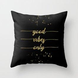 TEXT ART GOLD Good vibes only Throw Pillow