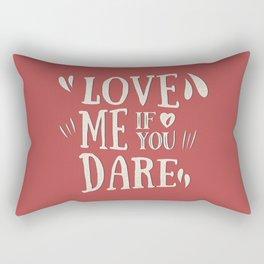 Love me if you dare Rectangular Pillow