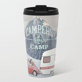 NEVER STOP EXPLORING - CAMPERS GONNA CAMP Travel Mug