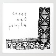 trees eat people Art Print