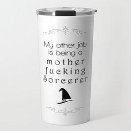 My Other Job... Travel Mug