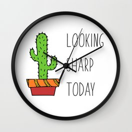 Quote Cactus Looking Sharp Today Wall Clock