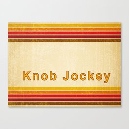 Knob Jockey Canvas Print