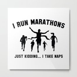 I Run Marathons Metal Print