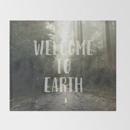 WELCOME TO EARTH Throw Blanket