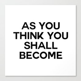 as you think Canvas Print