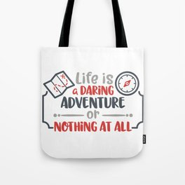 Life is a daring adventure or nothing at all Tote Bag